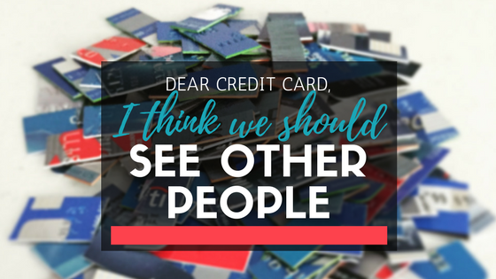Dear Credit Card, We Should Probably See Other People