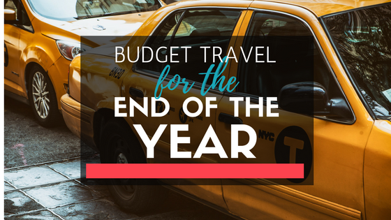 Budget Travel For the End of the Year