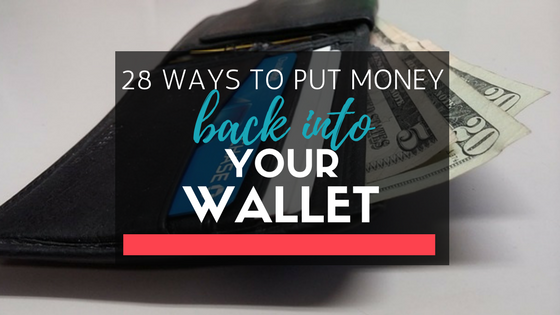 28 Ways To Put Money Back Into Your Pocket