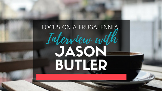 Interview Series: Focus on a Frugalennial w/ Jason Butler from The Butler Journal