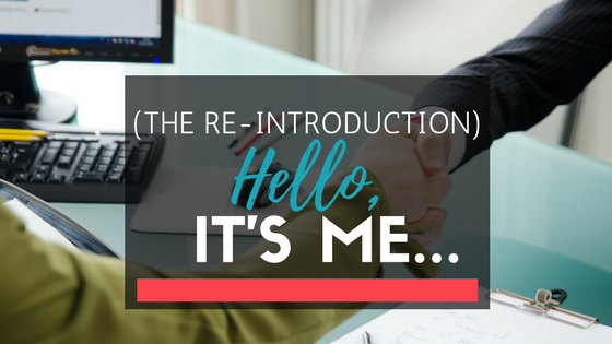 (The Re-introduction) Hello, it's me